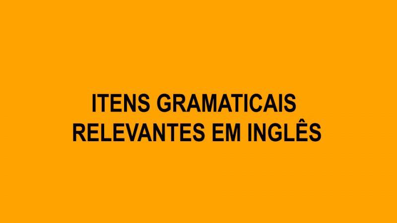 Itens gramaticais relevantes em Inglês
