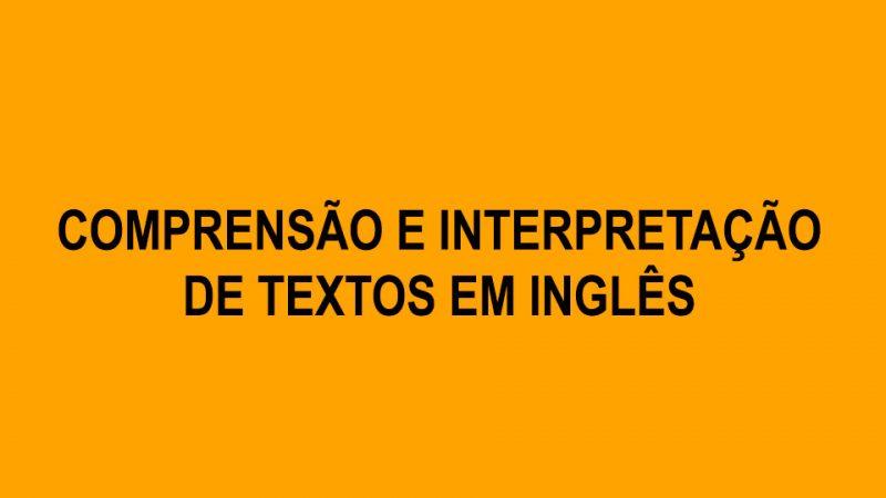 Compreensão e Interpretação de Texto em Inglês