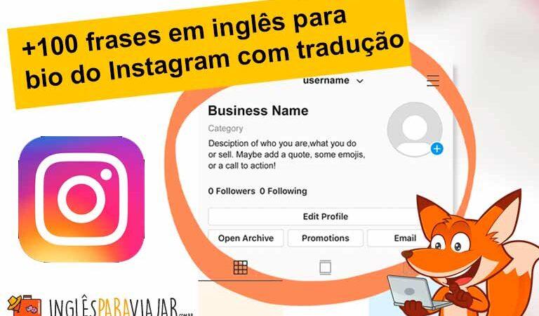 +100 frases em inglês para bio do Instagram com tradução