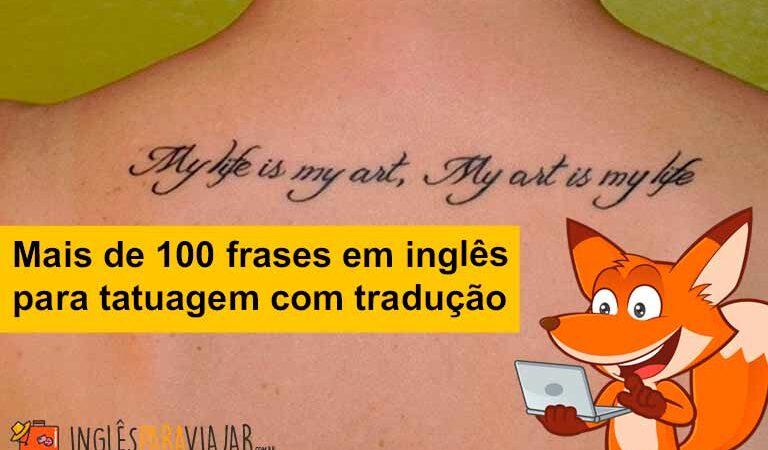 Mais de 100 frases em inglês para tatuagem com tradução
