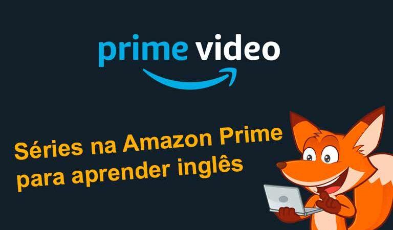 As melhores séries na Amazon Prime para aprender inglês